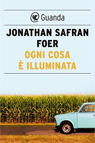 Ogni cosa è illuminata eBook: Foer, Jonathan Safran, M. Bocchiola ...
