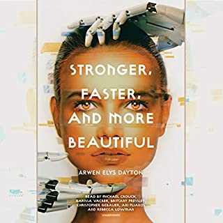 Stronger, Faster, and More Beautiful                   De :                                                                                                                                 Arwen Elys Dayton                               Lu par :                                                                                                                                 Michael Crouch,                                                                                        Karissa Vacker,                                                                                        Brittany Pressley,                   and others                 Durée : 10 h et 1 min     Pas de notations     Global 0,0