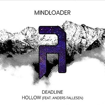 Deadline / Hollow