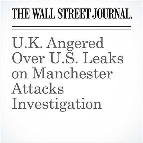 U.K. Angered Over U.S. Leaks on Manchester Attacks Investigation copertina