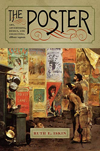 The Poster: Art, Advertising, Design, and Collecting, 1860s–1900s (Interfaces: Studies in Visual Culture) (English Edition)