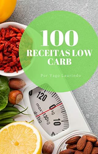 Leia gratuitamente com Kindle Unlimited - 100 receitas low carb: A sua dieta não precisa ser um sofrimento