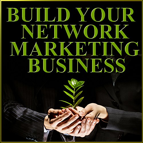 Build Your Network Marketing Business audiobook cover art