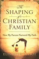 The Shaping of a Christian Family: How My Parents Nurtured My Faith