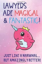 Lawyers Are Magical and Fantastic Just Like a Narwhal But Amazingly Better: Profession Worker Staff Job Appreciation Day with Pink Narwhal Crown ... Notebook Journal to Draw, Diary or Sketch