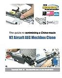 The guide to optimizing a China-made V2 Airsoft AEG Mechbox Clone