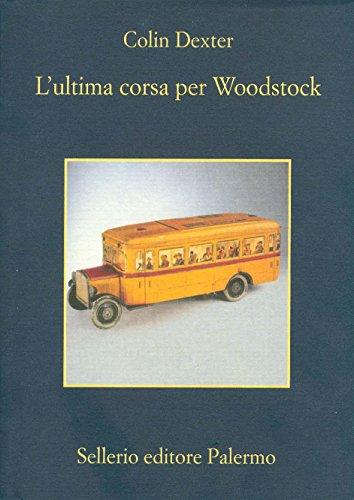 L'ultima corsa per Woodstock (L'ispettore Morse Vol. 1)