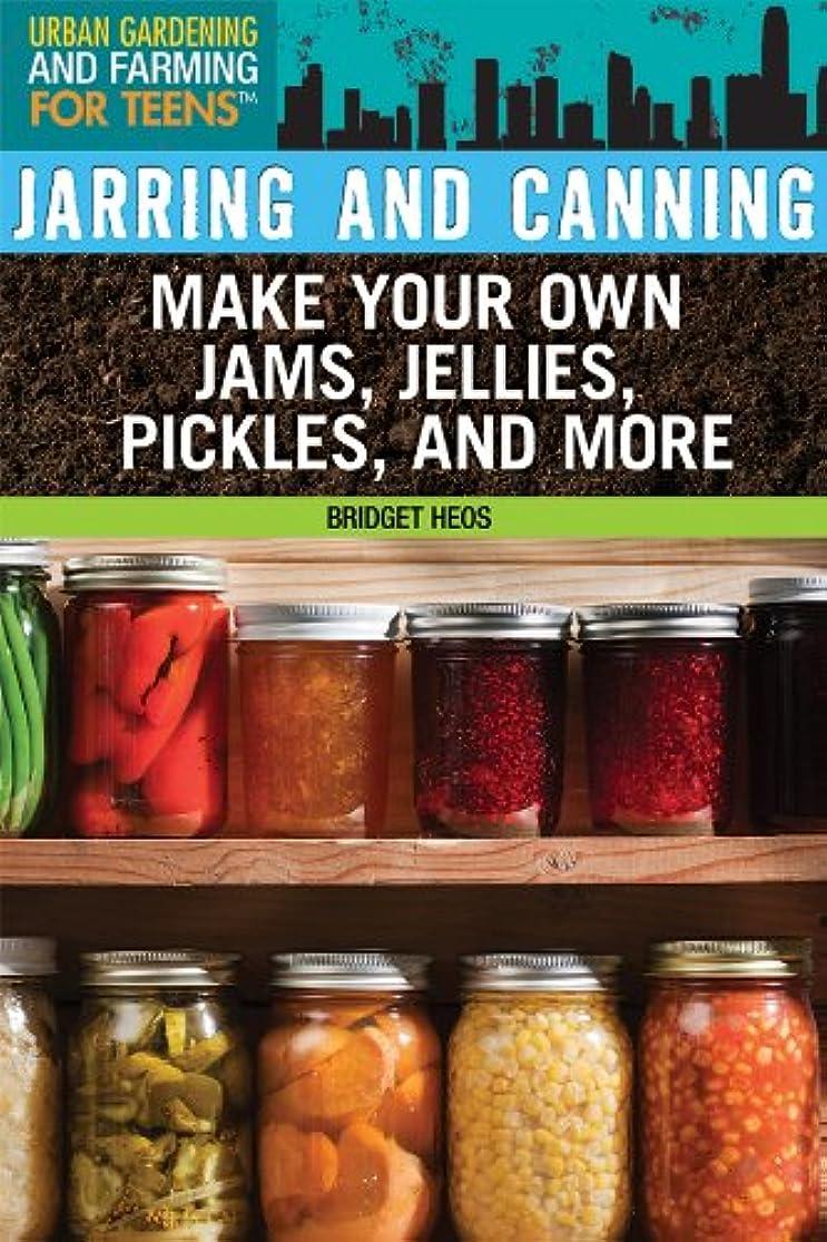 Jarring and Canning (Urban Gardening and Farming for Teens) ukytiuna5