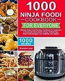 1000 Ninja Foodi Cookbook for Everyone: Ultimate Ninja Foodi Recipes Cookbook for Beginners &...