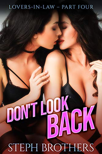 Don't Look Back: Lovers-In-Law – Part Four