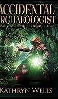 Accidental Archaeologist (Half-Wizard Thordric Book 2)