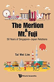 The Merlion and Mt. Fuji:50 Years of Singapore–Japan Relations