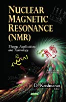 Nuclear Magnetic Resonance Nmr: Theory, Applications and Technology (Physics Research and Technology)