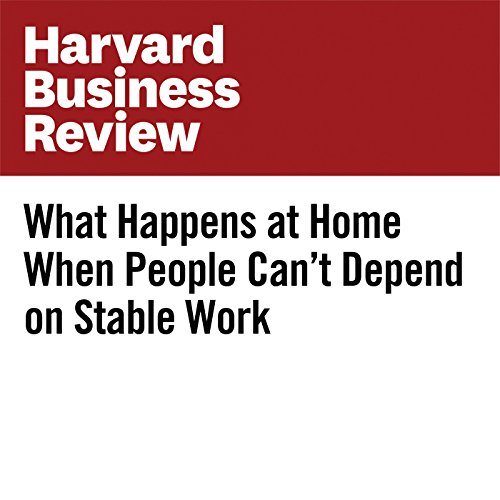 What Happens at Home When People Can't Depend on Stable Work copertina