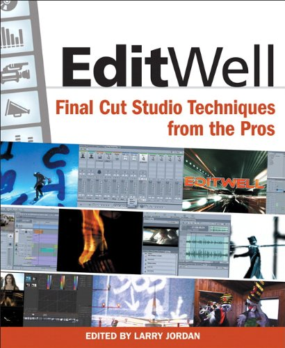 Edit Well: Final Cut Studio Techniques from the Pros (English Edition)