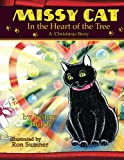Missy Cat in the Heart of the Tree A Christmas Story: A Christmas Story: Volume 1