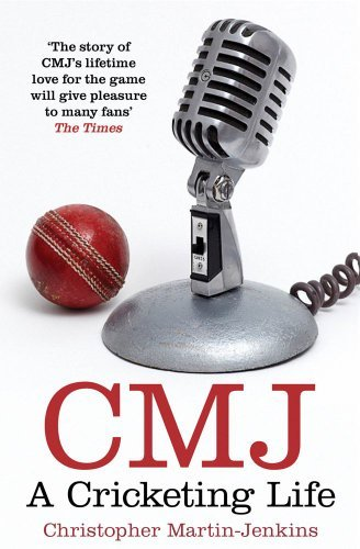 Cmj A Cricketing Life By Christopher Martin Jenkins 2013 03 14
