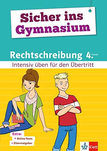 Klett Sicher ins Gymnasium Rechtschreibung 4. Klasse: Intensiv üben für den Übertritt Deutsch