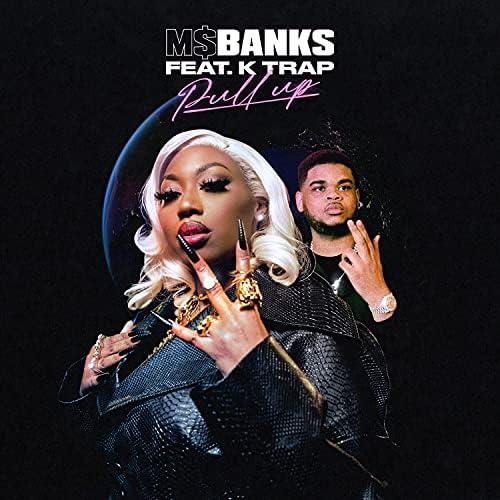 Ms Banks feat. K-Trap