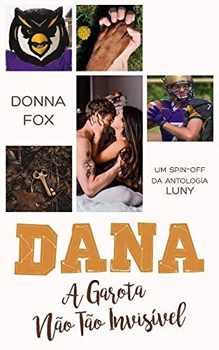 Dana: A Garota Não Tão Invisível (Portuguese Edition)