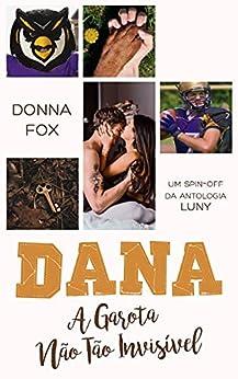 Dana: A Garota Não Tão Invisível por [Donna Fox]