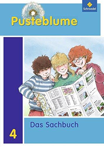 Pusteblume. Das Sachbuch: Pusteblume Sachunterricht - Ausgabe 2011 für das 4. Schuljahr in Hamburg und Schleswig-Holstein: Schülerband 4: 4. ... Schuljahr in Hamburg und Schleswig-Holstein)