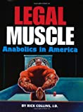 Legal Muscle: Anabolics in America