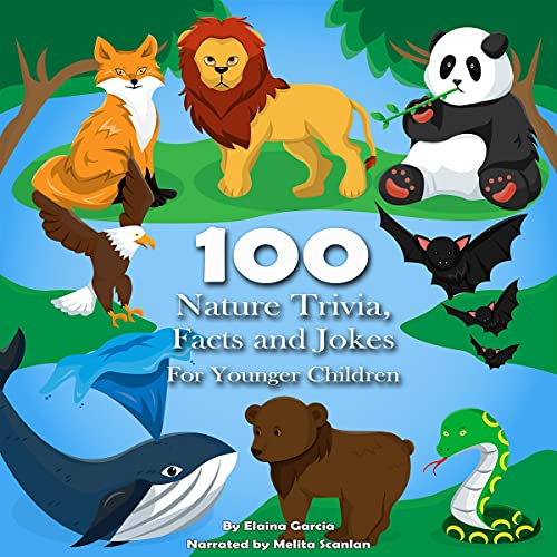 100 Nature Trivia Questions, Facts and Jokes for Younger Children Audiobook By Elaina Garcia cover art