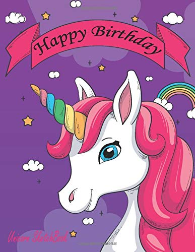 Happy Birthday Unicorn SketchBook: Journal for Drawing Sketching Doodling Writing Painting 14 Year Old Girls Kids 14th Birthday Gift Ideas Sketch Book Notebook With Lined & Blank Pages