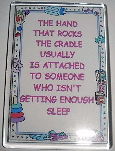 La mano que mece la cuna es Usally sujetas A alguien que no duerme lo suficiente - Imán eposgear regalo/regalo para alguien que acaba de tener un bebé niña