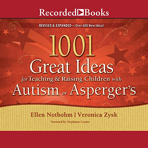 1001 Great Ideas for Teaching and Raising Children with Autism or Asperger's                   By:                                                                                                                                 Ellen Notbohm,                                                                                        Veronica Zysk                               Narrated by:                                                                                                                                 Stephanie Cozart                      Length: 13 hrs and 43 mins     Not rated yet     Overall 0.0