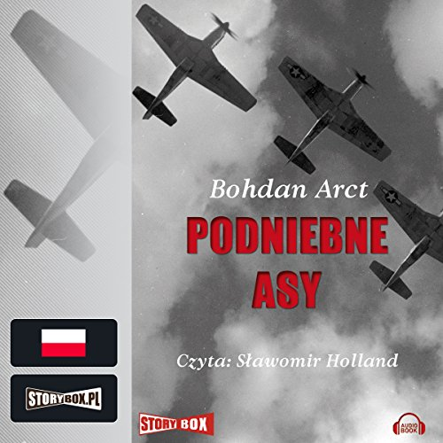 Podniebne asy                   By:                                                                                                                                 Bohdan Arct                               Narrated by:                                                                                                                                 Slawomir Holland                      Length: 3 hrs and 10 mins     Not rated yet     Overall 0.0