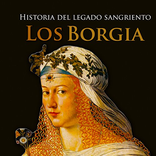 Los Borgia [The Borgias] audiobook cover art