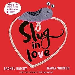 Slug in Love by [Rachel Bright, Nadia Shireen]
