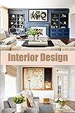 Interior Design: The Home Edit Guide Book (English Edition)