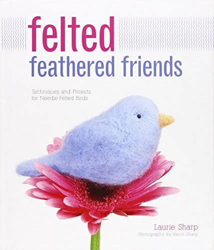 Felted Feathered Friends (English Edition)