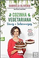 Cozinha Vegetariana - Doces e Sobremesas (Portuguese Edition)