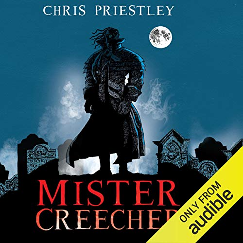 Mister Creecher                   By:                                                                                                                                 Chris Priestley                               Narrated by:                                                                                                                                 Richard Mitchley                      Length: 6 hrs and 56 mins     Not rated yet     Overall 0.0