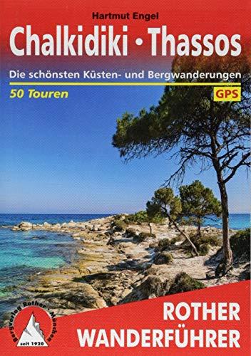 Chalkidiki - Thassos: Die schönsten Küsten- und Bergwanderungen. 50 Touren. Mit GPS-Tracks (Rother Wanderführer)
