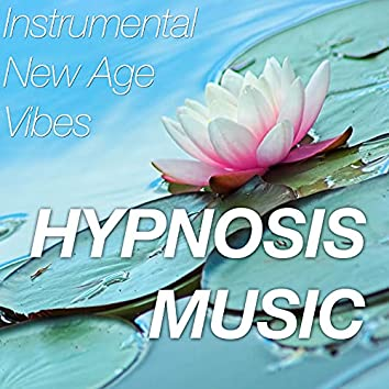 Hypnosis Music - Instrumental new Age Vibes for Daydreaming, Enlightenment and Wellness with Nature Sounds