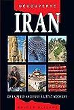 Guide découverte Iran : De la Perse ancienne à l'Etat...