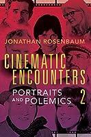 Cinematic Encounters 2: Portraits and Polemics