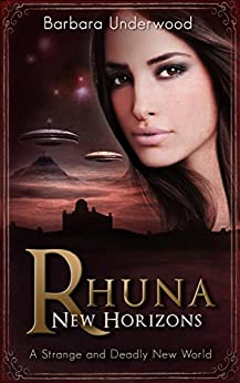 Rhuna: New Horizons: A Strange and Deadly New World (A Quest for Ancient Wisdom Book 4) by [Barbara Underwood]
