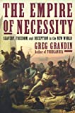 The Empire of Necessity: Slavery, Freedom, and Deception in the New World (Hardcover)