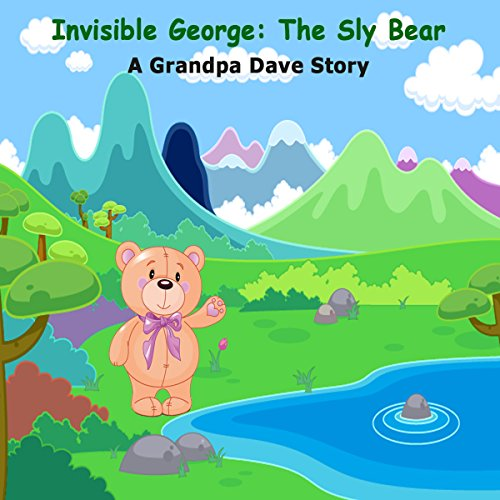 Invisible George: The Sly Bear audiobook cover art