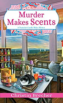 Murder Makes Scents (Nantucket Candle Maker Mystery Book 2) by [Christin Brecher]