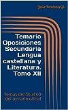 Temario Oposiciones Secundaria Lengua castellana y Literatura. Tomo XII: Temas del 56 al 60 del temario oficial