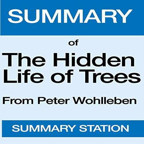 Summary of The Hidden Life of Trees: From Peter Wohlleben and Tim Flannery audiobook cover art