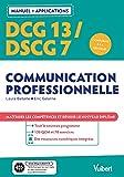 DCG 13 - Communication professionnelle DSCG 7 - Mémoire professionnel Avec applications - Maîtriser les compétences et réussir le nouveau diplôme (2021)
