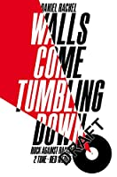 Walls Come Tumbling Down: The music and politics of Rock Against Racism, 2 Tone and Red Wedge 1976-1992